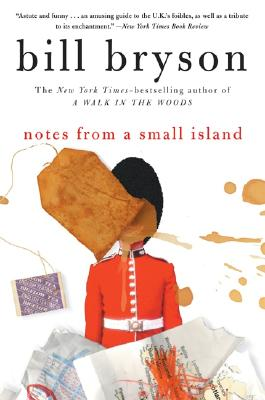 Notes from a Small Island By Bryson, Bill